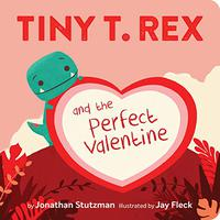 TINY T. REX AND THE PERFECT VALENTINE