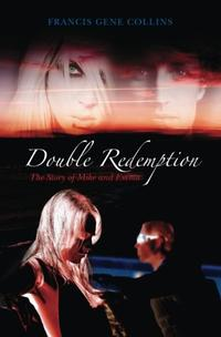 Double Redemption: The Story of Mike and Emma