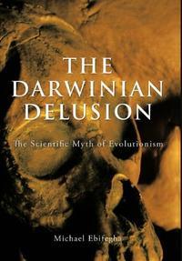 THE DARWINIAN DELUSION