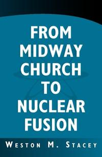 FROM MIDWAY CHURCH TO NUCLEAR FUSION
