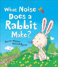 WHAT NOISE DOES A RABBIT MAKE?