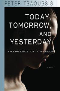 TODAY, TOMORROW, AND YESTERDAY