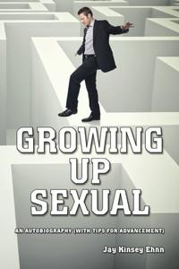 GROWING UP SEXUAL