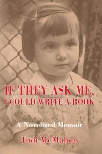 IF THEY ASK ME, I COULD WRITE A BOOK