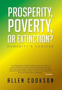 Prosperity, Poverty or Extinction?