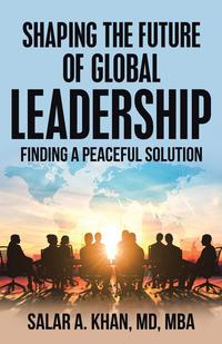 SHAPING THE FUTURE OF GLOBAL LEADERSHIP