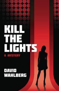 Kill The Lights: A Mystery