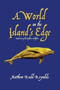A WORLD ON THE ISLAND'S EDGE