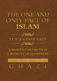 The One and Only Face of Islam