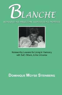 Blanche: World Class Musician, World Class Mother