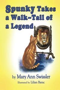 Spunky Takes a Walk - Tail Of a Legend
