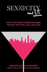 <i>SEX AND THE CITY</i> AND US
