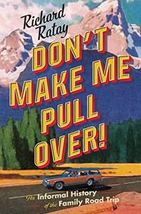 DON'T MAKE ME PULL OVER!