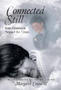 Connected Still...Love Continues Beyond the Grave