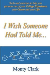 I Wish Someone Had Told Me...
