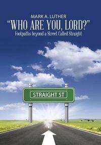 """""""Who Are You, Lord?"""""""