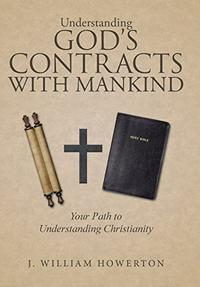 Understanding God's Contracts with Mankind