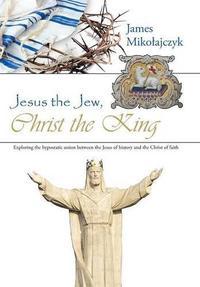 Jesus the Jew, Christ the King