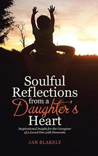 SOULFUL REFLECTIONS FROM A DAUGHTER'S HEART