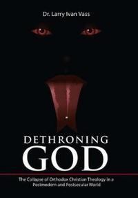 DETHRONING GOD