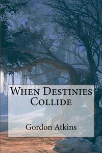 When Destinies Collide