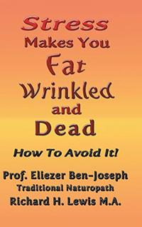 STRESS MAKES YOU FAT, WRINKLED AND DEAD