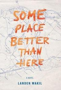 SOME PLACE BETTER THAN HERE