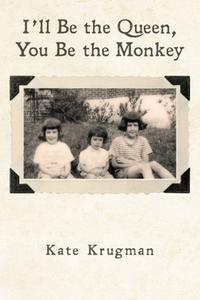 I'll Be the Queen, You Be the Monkey