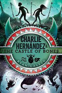 CHARLIE HERNÁNDEZ & THE CASTLE OF BONES