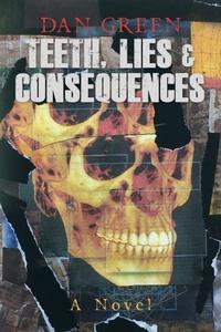 TEETH, LIES & CONSEQUENCES
