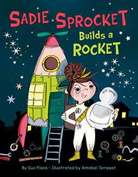 SADIE SPROCKET BUILDS A ROCKET