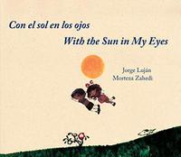 CON EL SOL EN LOS OJOS / WITH THE SUN IN MY EYES