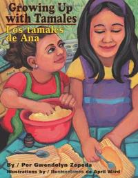GROWING UP WITH TAMALES/LOS TAMALES DE ANA