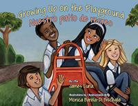 GROWING UP ON THE PLAYGROUND/NUESTRO PATIO DE RECREO