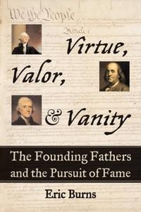 VALOR, VIRTUE, & VANITY