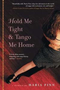HOLD ME TIGHT AND TANGO ME HOME