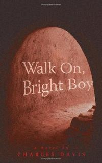 WALK ON, BRIGHT BOY