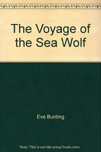 THE VOYAGE OF THE <i>SEA WOLF</i>