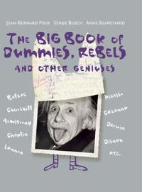 THE BIG BOOK OF DUMMIES, REBELS AND OTHER GENIUSES