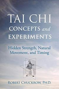 TAI CHI CONCEPTS AND EXPERIMENTS