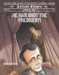 HE HAS SHOT THE PRESIDENT!