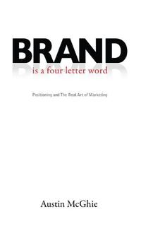 BRAND IS A FOUR LETTER WORD