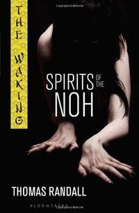 THE WAKING:  SPIRITS OF THE NOH