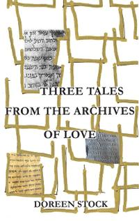 THREE TALES FROM THE ARCHIVES OF LOVE
