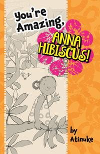 YOU'RE AMAZING, ANNA HIBISCUS