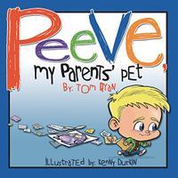 PEEVE, MY PARENTS' PET