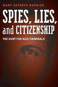 SPIES, LIES, AND CITIZENSHIP