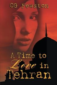 A TIME TO LOVE IN TEHRAN