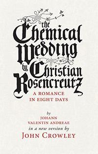 THE CHEMICAL WEDDING BY CHRISTIAN ROSENCREUTZ