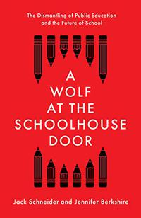 A WOLF AT THE SCHOOLHOUSE DOOR